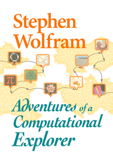 Stephen Wolfram - Adventures of a Computational Explorer