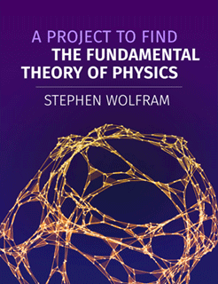 Stephen Wolfram - A Project to Find The Fundamental Theory of Physics
